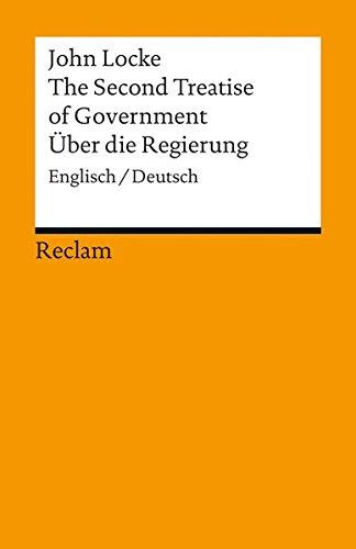 The Second Treatise of Government / Über die Regierung: Englisch/Deutsch (Reclams Universal-Bibliothek)