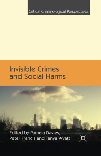 Invisible Crimes and Social Harms (Critical Criminological Perspectives) (A Climate Of Injustice)