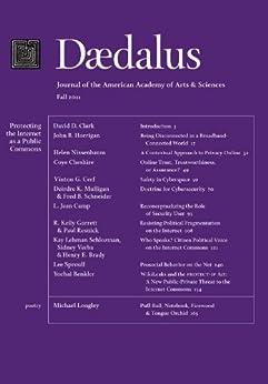 Daedalus 140:4 (Fall 2011) - Protecting the Internet as a Public Commons by [Mulligan, Deirdre K., Cerf, Vinton G., Cheshire, Coye, Nissenbaum, Helen, Garrett, R. Kelly, Camp, L. Jean, Schneider, Fred B., Horrigan, John B., Clark, David D.]