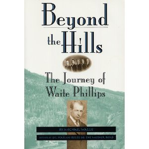 Beyond the Hills: The Journey of Waite Phillips (Oklahoma Trackmaker Series)