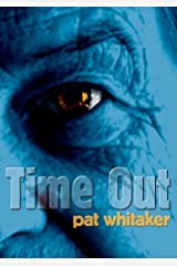 Time Out by Pat Whitaker (2010-08-05) Paperback