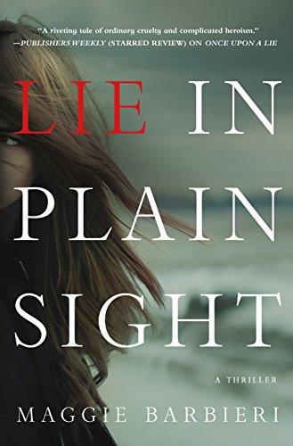 Lie in Plain Sight: A Thriller (Maeve Conlon Novels Book 3)