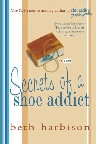 Secrets of a Shoe Addict: A Novel (The Shoe Addict Series)