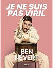 Je ne suis pas viril – l'histoire (pas si) banale d'un mec d'aujourd'hui : le récit de Ben Névert sur son hypersensibilité, sa masculinité et son passé