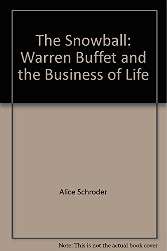 The Snowball: Warren Buffet and the Business of Life, UNABRIDGED by Books on CD