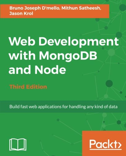 Web Development With Mongodb And Node   Third Edition  Build Fast Web Applications For Handling Any Kind Of Data
