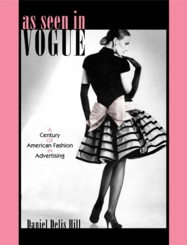 Costume Society Of America Series (As Seen in Vogue: A Century of American Fashion in Advertising (Costume Society of America Series))
