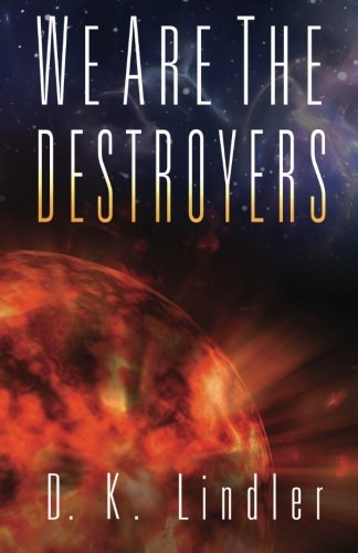 We Are The Destroyers (We Are***Are We) (Volume 1) PDF