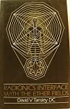 Radionics Interface With The Ether Fields, 1986 Edition