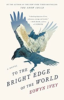 To the Bright Edge of the World: A Novel by [Ivey, Eowyn]