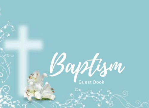 "Download Baptism Guest Book: Message Book  Keepsake  100 Pages With Gift Log & Pattern Border  Use At Christenings, Baptisms, Naming Ceremony, Baby Dedications  8.25"" X 6"" Small  Soft Back Cover pdf epub"