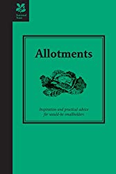 Allotments: Inspiration and Practical Advice for Would-be Smallholders (Countryside Series)