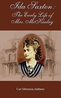 Ida Saxton: The Early Life of Mrs. McKinley pdf