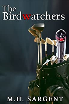 The Birdwatchers (An MP-5 CIA Series Thriller Book 6) by [Sargent, M.H.]