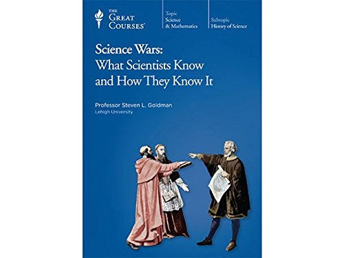 Science Wars: What Scientists Know and How They Know It by