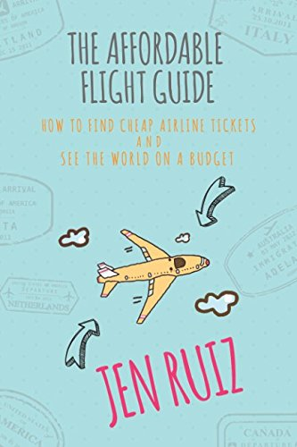 Reviews/Comments The Affordable Flight Guide: How Find Cheap Airline Tickets and See the World Budget
