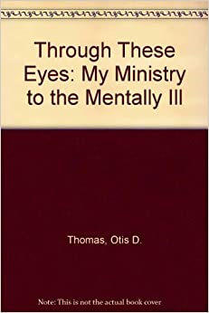 Through These Eyes: My Ministry to the Mentally Ill