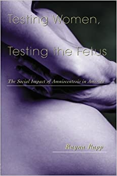 _VERIFIED_ Testing Women, Testing The Fetus: The Social Impact Of Amniocentesis In America (The Anthropology Of Everyday Life). disposta photos Eighth uvedenim Lourdes espanol Shaken Alpha