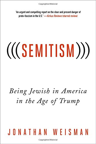 (((Semitism))): Being Jewish in America in the Age of Trump cover