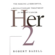 Her-2: The Making of Herceptin, a Revolutionary Treatment for Breast Cancer