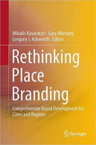 Rethinking Place Branding Comprehensive Brand Development For