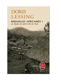 Nouvelles africaines, tome 1 : Le soleil se lève sur le veld par Lessing