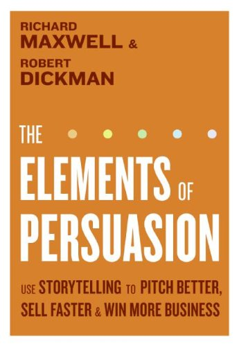 The Elements Of Persuasion The Five Key Elements Of Stories That Se By Maxwell