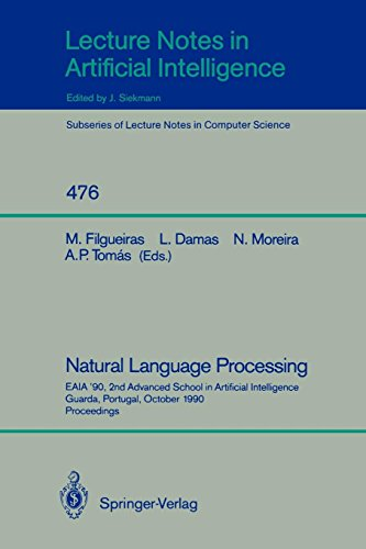 Natural Language Processing: EAIA '90, 2nd Advanced School in Artificial Intelligence Guarda, Portugal, October 8-12, 1990. Proceedings (Lecture Notes in Computer Science)