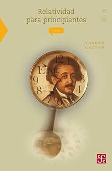 Relatividad para principiantes: 0 (Seccion de Obras de Ciencia y Tecnologia) de [Hacyan, Shahen]