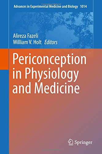 Periconception in Physiology and Medicine (Advances in Experimental Medicine and Biology)