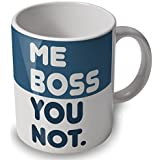 "Tasse/ Mug Fun - ""Me Boss / You Not"""