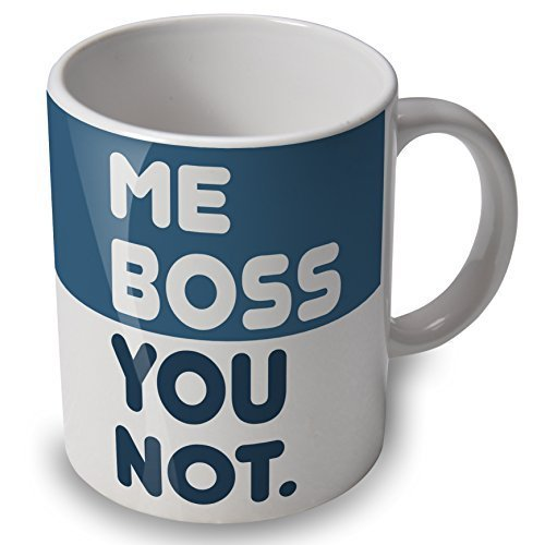 Me Boss You Not - funny mug / cup - great gift or present