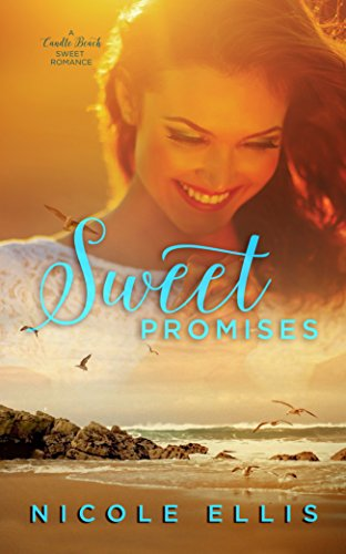 Sweet Promises: A Candle Beach Sweet Romance by [Ellis, Nicole]