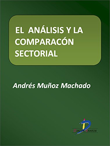 Descargar Libro El Análisis Y La Comparación Sectorial Andrés Muñoz Machado