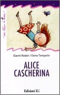 Amazon It Alice Cascherina Ediz Illustrata Rodari Gianni Temporin Elena Libri