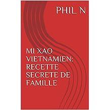 MI XAO VIETNAMIEN: RECETTE SECRETE DE FAMILLE (French Edition)
