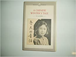 A Chinese Winter's Tale: An Autobiographical Fragment (Renditionss)