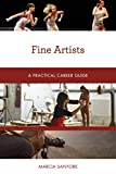 Fine Artists: A Practical Career Guide (Practical Career Guides)