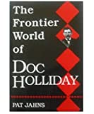 Frontier World of Doc Holliday