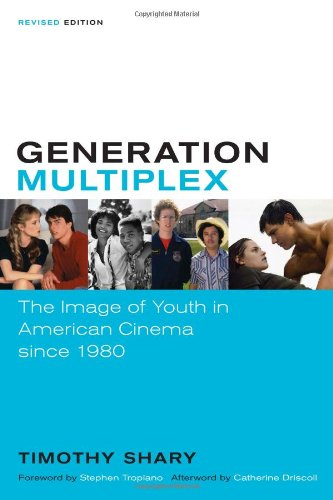 Generation Multiplex: The Image of Youth in American Cinema since 1980