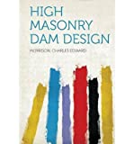 img - for { [ HIGH MASONRY DAM DESIGN ] } Edward, Morrison Charles ( AUTHOR ) Jan-28-2013 Paperback book / textbook / text book