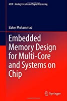 Embedded Memory Design for Multi-Core and Systems on Chip Front Cover
