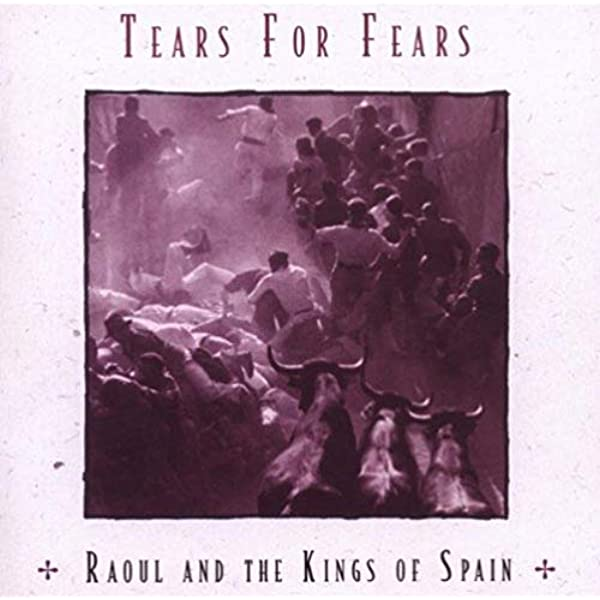 Raoul And The Kings Of Spain: Tears For Fears: Amazon.es: Música
