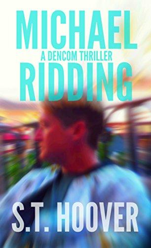 Michael Ridding: A DenCom Thriller