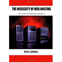 The necessity of web hosting: The various web hosting techniques