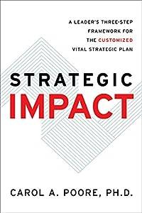Strategic Impact: A Leader's Three-Step Framework for the Customized Vital Strategic Plan