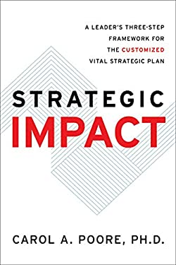 Strategic Impact: A Leader's Three-Step Framework for the Customized Vital Strategic Plan