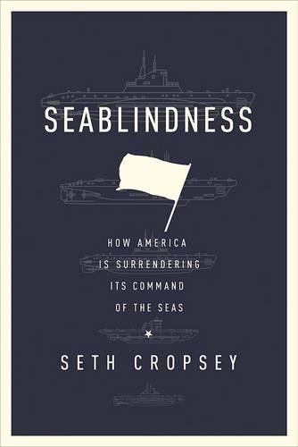 Download Seablindness: How Political Neglect Is Choking American Seapower and What to Do About It pdf