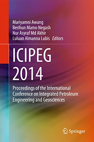ICIPEG 2014: Proceedings of the International Conference on Integrated Petroleum Engineering and Geosciences (English...