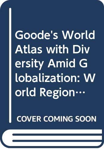 Goode's World Atlas with Diversity Amid Globalization: World Regions, Environment, Development, Books a la Carte Edition